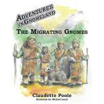 【预订】Adventures in Gnomeland: The Migrating Gnomes
