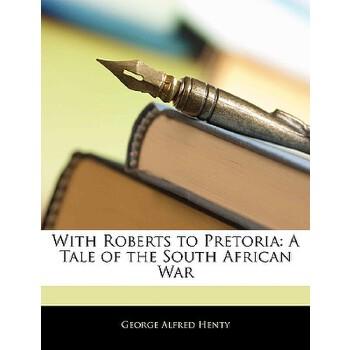 【预订】With Roberts to Pretoria: A Tale of the South African War 预订商品,需要1-3个月发货,非质量问题不接受退换货。
