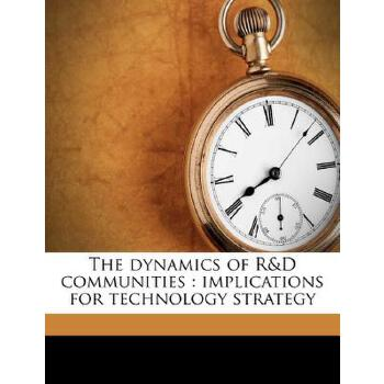 【预订】The Dynamics of R&d Communities: Implications for Technology Strategy 预订商品,需要1-3个月发货,非质量问题不接受退换货。
