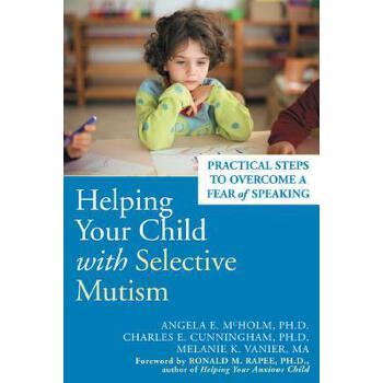 【预订】Helping Your Child with Selective Mutism: Practical Steps to Overcome a Fear of Speaking 预订商品,需要1-3个月发货,非质量问题不接受退换货。
