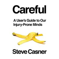 Careful: A User's Guide to Our Injury-Prone Mind