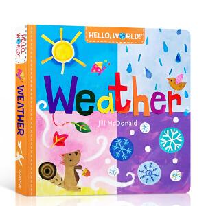 顺丰包邮 英文原版 Hello World Weather 幼儿科普百科启蒙 纸板书 自然天气绘本 启蒙认知亲子读物 送音频