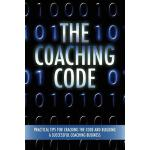 【预订】The Coaching Code: Practical Tips for Cracking the Code