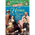 Magic Tree House Fact Tracker #28: Heroes for All Times: A