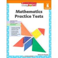 Scholastic Study Smart: Mathematics Practice Tests Level 5