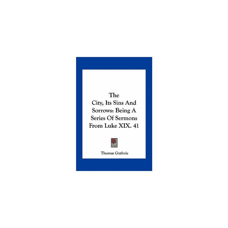 【预订】The City, Its Sins and Sorrows: Being a Series of Sermons from Luke XIX. 41 预订商品,需要1-3个月发货,非质量问题不接受退换货。