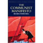 The Communist Manifesto; The Condition of the Working Class