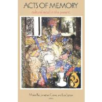 【预订】Acts of Memory: Cultural Recall in the Present