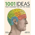 1001: Ideas That Changed the Way We Thin,1001: Ideas That C