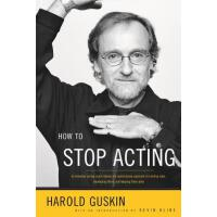 【预订】How to Stop Acting A Renowned Acting Coach Shares His R