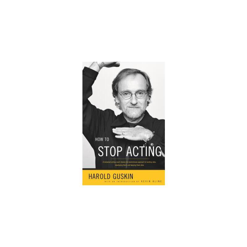 【预订】How to Stop Acting  A Renowned Acting Coach Shares His Revolutionary Approach to Landing Roles, Developing Them and Keeping them Alive 预订商品,需要1-3个月发货,非质量问题不接受退换货。