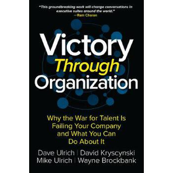 【预订】Victory Through Organization: Why the War for Talent Is Failing Your Company and What You Can Do about It 预订商品,需要1-3个月发货,非质量问题不接受退换货。