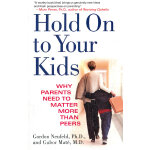 HOLD ON TO YOUR KIDS(ISBN=9780375760280) 英文原版