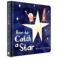 现货正版 How to Catch a Star 英文原版绘本 怎样摘星星纸板书 杰夫斯 英文版进口英语书籍 Olive