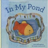 In My Pond 在我的池塘里[卡板书] ISBN9780811865562