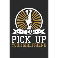 【预订】I Can Pick Up Your Girlfriend: Cheer Journal for Men Ch