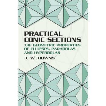 Practical Conic Sections (【按需印刷】) 按需印刷商品,15天发货,非质量问题不接受退换货。