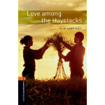 Oxford Bookworms Library: Level 2: Love among the Haystacks