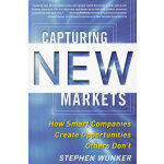 CAPTURING NEW MARKETS: HOW SMART COMPANI(ISBN=9780071767446
