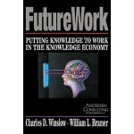 【预订】FutureWork: Putting Knowledge to Work in the Knowledge