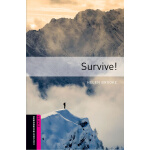 Oxford Bookworms Library: Starter Level: Survive! 牛津书虫分级读物入
