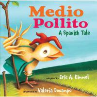 【预订】Medio Pollito / Half Chick: Spanish Tale