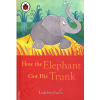Ladybird Just So Stories: How the Elephant Got His Trunk 小瓢虫经典-原来如此的故事:大象如何有了象鼻 ISBN 9781409302353