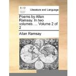【预订】Poems by Allan Ramsay. in Two Volumes. ... Volume 2 of