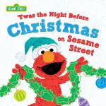 【预订】Twas the Night Before Christmas on Sesame Street