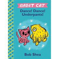 Ballet Cat Dance! Dance! Underpants!,Ballet Cat Dance! Danc