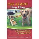 【预订】Off-Leash Dog Play: A Complete Guide to Safety and Fun