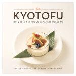 Kyotofu,京都府:独特的日本美味甜点 英文原版 餐饮料理饮食烹饪食谱