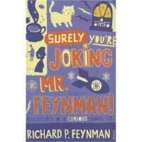 Surely You're Joking Mr Feynman: Adventures of a Curious Cha