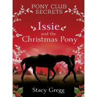 Issie and the Christmas Pony: Christmas Special (Pony Club