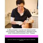 【预订】A Beginner's Guide to Dentistry Including Treatments, P