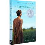 英文原版 Hattie Big Sky 海蒂的天空 2007年纽伯瑞银奖 儿童经典文学 青少年课外小说读物
