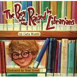 【预订】The Boy Who Was Raised by Librarians