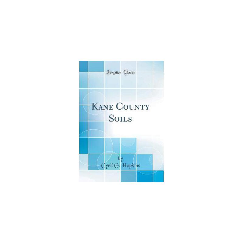 【预订】Kane County Soils (Classic Reprint) 预订商品,需要1-3个月发货,非质量问题不接受退换货。