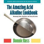 【预订】The Amazing Acid-Alkaline Cookbook: Balancing Taste, Nu