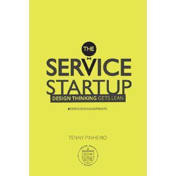 【预订】The Service Startup: Design Thinking Gets Lean 预订商品,需要1-3个月发货,非质量问题不接受退换货。
