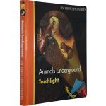 My First Discoveries/Torchlight 第一次发现手电筒系列 Animals Undergro