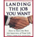 LANDING THE JOB YOU WANT(ISBN=9780609804087) 英文原版