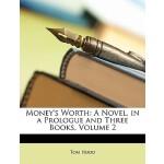 【预订】Money's Worth: A Novel, in a Prologue and Three Books,