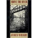 【预订】Above the River: The Complete Poems