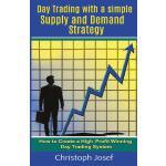 【预订】Day Trading with a Simple Supply and Demand Strategy: H