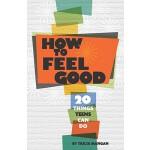 【预订】How to Feel Good: 20 Things Teens Can Do