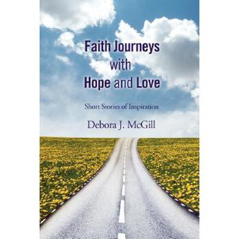 【预订】Faith Journeys with Hope and Love: Short Stories of Inspiration 预订商品,需要1-3个月发货,非质量问题不接受退换货。