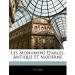 【预订】Les Monumens D'Arles, Antique Et Moderne