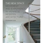 The New Space: Movement and Experience in Viennese Modern A