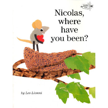 Nicolas, Where Have You Been? (by Leo Lionni) 尼古拉斯,你去哪儿? 9780375855498